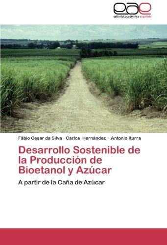 Descargar Libro Desarrollo Sostenible De La Produccion De Bioetanol Y Azucar Cesar Da Silva Fabio