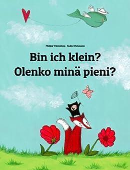 Bin ich klein? Olenko minä pieni?: Deutsch-Finnisch: Mehrsprachiges Kinderbuch. Zweisprachiges Bilderbuch zum Vorlesen für Kinder ab 3-6 Jahren (4K Ultra ... (Weltkinderbuch 65) (German Edition) by [Winterberg, Philipp]