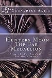 Hunters Moon, the Fae Medallion, Geraldine Allie, 1492380148