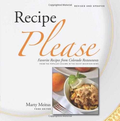 Recipe Please Favorite Recipes from Colorado Restaurants