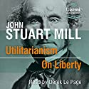 Utilitarianism/On Liberty Audiobook by John Stuart Mill Narrated by Derek Le Page