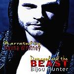 Damaged and the Beast | Bijou Hunter