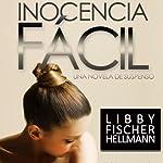 Inocencia Facil: (Spanish version of Easy Innocence) | Libby Fischer Hellmann