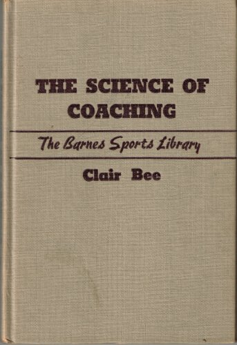 THE SCIENCE OF COACHING. The Clair Bee Basketball Library, Book 1/The Barnes Sports Library.