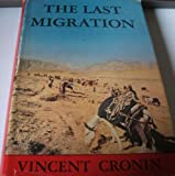 Front cover for the book The last migration by Vincent Cronin
