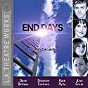 End Days Performance by Deborah Zoe Laufer Narrated by Josh Clark, Shannon Cochran, Dane DeHaan, Arye Gross, Kenneth Houston, Kate Rylie