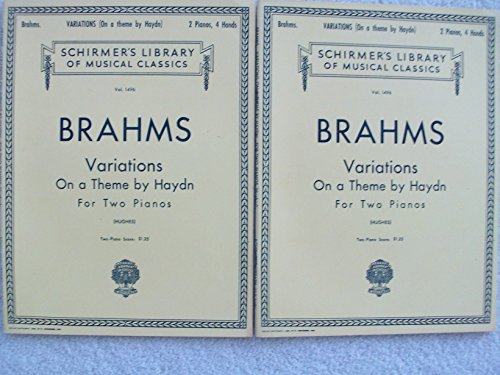 Variations on a Theme by Haydn. < Op.56b. > For two pianos. Edited by Edwin Hughes (Schirmer's Library of Musical Classics)