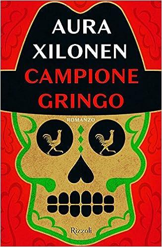 campione gringo aura xilonen