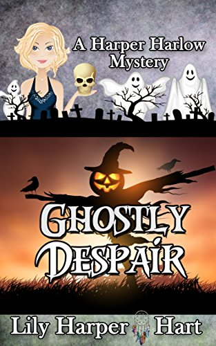 Ghostly Despair (A Harper Harlow Mystery Book 10) by [Hart, Lily Harper]