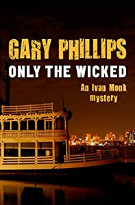 Only the Wicked (The Ivan Monk Mysteries Book 4) from MysteriousPress.com/Open Road