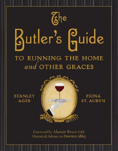 The Butler's Guide: To Running the Home and Other Graces by Stanley Ager (2012-12-27)