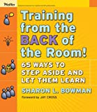 img - for Training From the Back of the Room!: 65 Ways to Step Aside and Let Them Learn book / textbook / text book