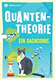 Quantentheorie: Ein Sachcomic (Infocomics)