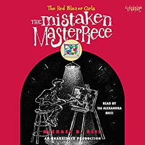 The Red Blazer Girls: The Mistaken Masterpiece Audiobook