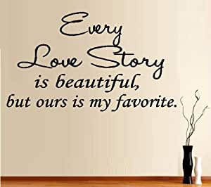 "EVERY LOVE STORY IS BEAUTIFUL #1 ~ WALL DECAL, 13"" X 22"""