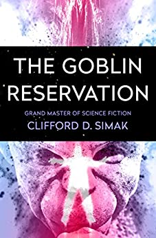 The Goblin Reservation by [Simak, Clifford D.]