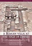 A Roman Villa at the Edge of Empire, , 1902771907