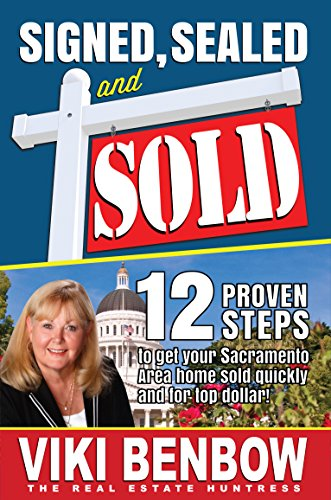signed-sealed-and-sold-12-proven-steps-to-get-your-sacramento-area-home-sold-quickly-and-for-top-dol