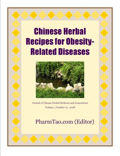 Chinese Herbal Recipes for Obesity-Related Diseases (Journal of Chinese Herbal Medicine and Acupuncture Book 1) (Journal Of Traditional Chinese Medicine)