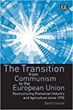 The Transition from Communism to the European Union, David Turnock, 1840640464