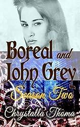 Boreal and John Grey Season Two