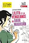 Lilith et la vengeance du Dark Magician par Benson