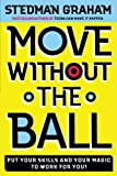 Move Without the Ball, Stedman Graham, 0743234405
