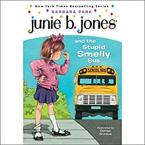 Junie B. Jones and the Stupid Smelly Bus, Book 1 Audiobook