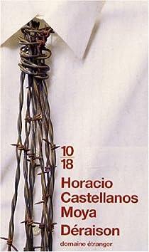 Déraison par Castellanos Moya