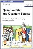 Quantum Bits and Quantum Secrets, Oliver Morsch, 3527407103