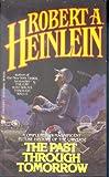 The Past Through Tomorrow, Robert A. Heinlein, 0441653049