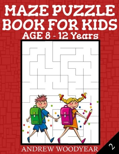 Maze Puzzle Book For Kids Age 8-12 Years (Kids Maze Book) (Volume 2)