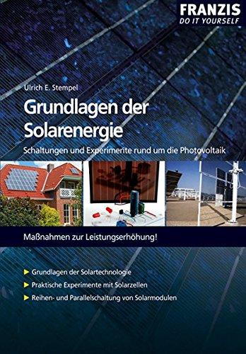 Grundlagen der Solarenergie: Schaltungen und Experimente rund um die Photovoltaik. Maßnahmen zur Leistungserhöhung (DO IT!)