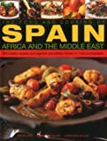 The Food & Cooking of Spain, Africa & the Middle East: Over 300 Traditional Dishes Shown Step By Step In 1400 Photographs