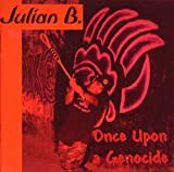 Once Upon a Genocide by Julian B. (1994-10-19)