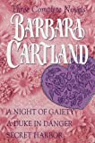 barbara cartland three complete novels a night of gaiety paperback july 3 1994