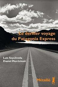 Le dernier voyage du Patagonia Express par Luis Sepúlveda