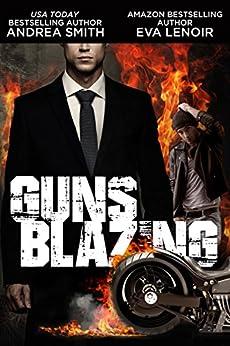 Guns Blazing by [Smith, Andrea, LeNoir, Eva]