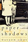 img - for Paper Shadows: A Memoir of a Past Lost and Found by Wayson Choy (2001-10-05) book / textbook / text book