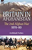 Britain in Afghanistan, Archibald Forbes, 1846773059