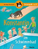 Der Kater Konstantin: Kater Konstantin im Schwimmbad (Lesespaß)