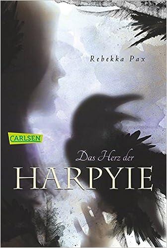 Das Herz der Harpyie: Amazon.de: Pax, Rebekka: Bücher