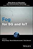 Fog for 5G and IoT (Information and Communication Technology Series,)
