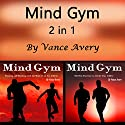 Mind Gym: 2 in 1 Powerful Ways to Boost Your Sports Motivation and Performance Audiobook by Vince Avery Narrated by Sam Slydell