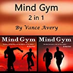 Mind Gym: 2 in 1 Powerful Ways to Boost Your Sports Motivation and Performance | Vince Avery