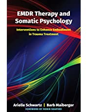 EMDR Therapy and Somatic Psychology: 10 Interventions to Enhance Embodiment in Trauma Treatment