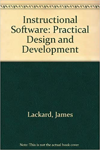 Instructional Software Practical Design And Development James