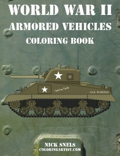 Coloring Books for Seniors: Including Books for Dementia and Alzheimers - World War II Armored Vehicles Coloring Book (Volume 1)