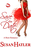 Save the Date (Better Date than Never Book 4)
