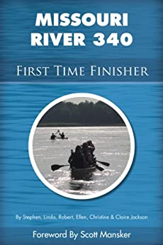 Missouri River 340 First Time Finisher by [Jackson, Stephen, Jackson, Linda, Jackson, Robert, Jackson, Ellen, Jackson, Christine, Jackson, Claire]
